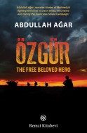 Özgür: The Free Beloved Hero